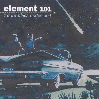 Future Plans Undecided  [Music Download] -     By: Element 101