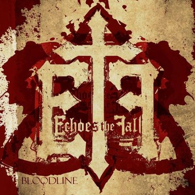 Bloodline  [Music Download] -     By: Echoes The Fall