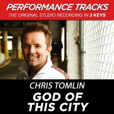 God Of This City (Premiere Performance Plus Track)  [Music Download] -     By: Chris Tomlin