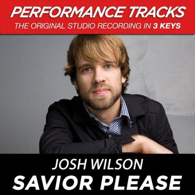 Savior Please (Premiere Performance Plus Track)  [Music Download] -     By: Josh Wilson