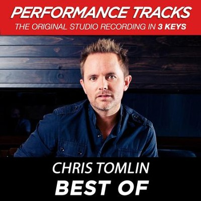 Best Of (Premiere Performance Plus Track)  [Music Download] -     By: Chris Tomlin