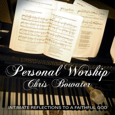 Personal Worship - Chris Bowater  [Music Download] -     By: Chris Bowater