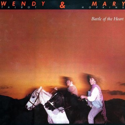 Battle Of The Heart  [Music Download] -     By: Wendy & Mary