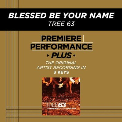 Blessed Be Your Name (Premiere Performance Plus Track)  [Music Download] -     By: Tree63