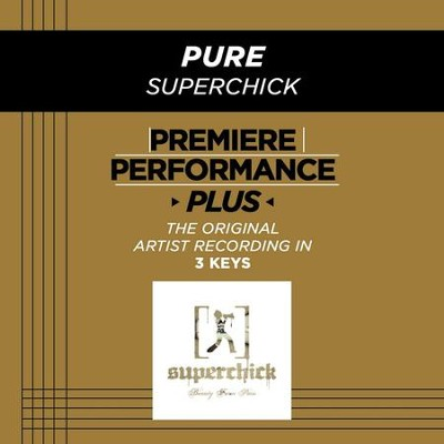 Pure (Premiere Performance Plus Track)  [Music Download] -     By: Superchick