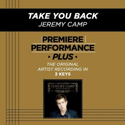 Take You Back (Premiere Performance Plus Track)  [Music Download] -     By: Jeremy Camp