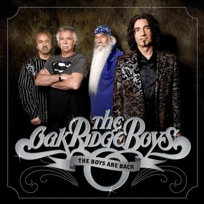 The Boys Are Back  [Music Download] -     By: The Oak Ridge Boys