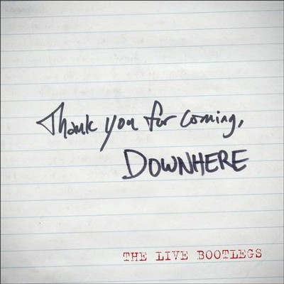 Thank You For Coming - The LIVE Bootlegs - EP  [Music Download] -     By: Downhere