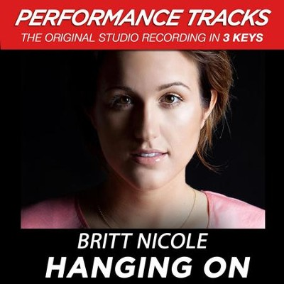 Hanging On (Premiere Performance Plus Track)  [Music Download] -     By: Britt Nicole