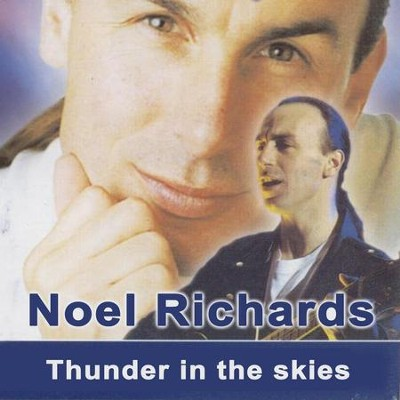 Thunder In The Skies  [Music Download] -     By: Noel Richards