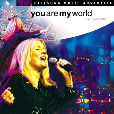 You Are My World  [Music Download] -     By: Hillsong Live