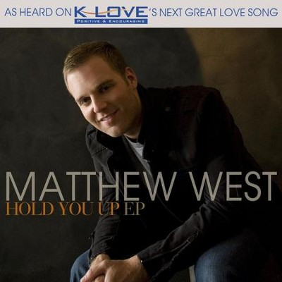 Hold You Up EP  [Music Download] -     By: Matthew West