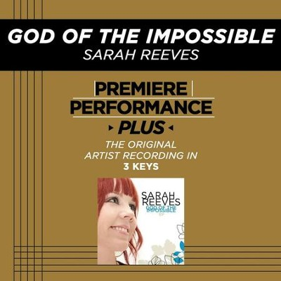 Premiere Performance Plus: God Of The Impossible  [Music Download] -     By: Sarah Reeves