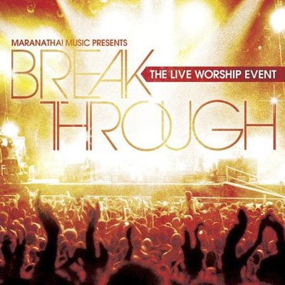 Break Through: The Live Worship Event  [Music Download] -     By: Tommy Walker