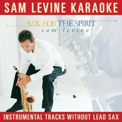 Sam Levine Karaoke - Sax For The Spirit (Instrumental Tracks Without Lead Track)  [Music Download] -     By: Sam Levine