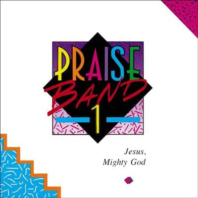 Praise Band 1 - Jesus, Mighty God  [Music Download] -     By: Maranatha! Praise Band