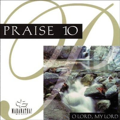 Praise 10 - O Lord, My Lord  [Music Download] -     By: Maranatha! Singers