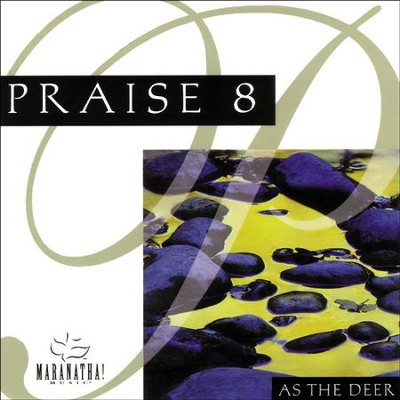 Praise 8 - As The Deer  [Music Download] -     By: Maranatha! Singers