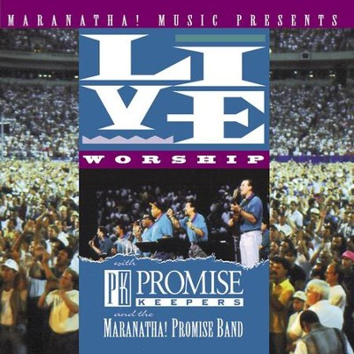 Live Worship With Promise Keepers  [Music Download] -     By: Maranatha! Promise Band