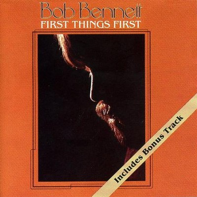 First Things First  [Music Download] -     By: Bob Bennett