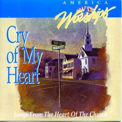 Cry Of My Heart  [Music Download] -     By: America Worships
