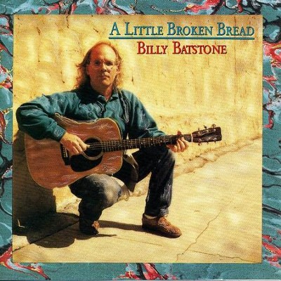 A Little Broken Bread  [Music Download] -     By: Billy Batstone