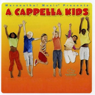 A Cappella Kids - A Grammy Award Winner  [Music Download] -     By: Maranatha! Kids