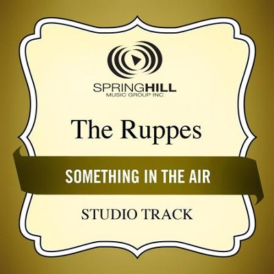 Something In The Air (Studio Track)  [Music Download] -     By: The Ruppes