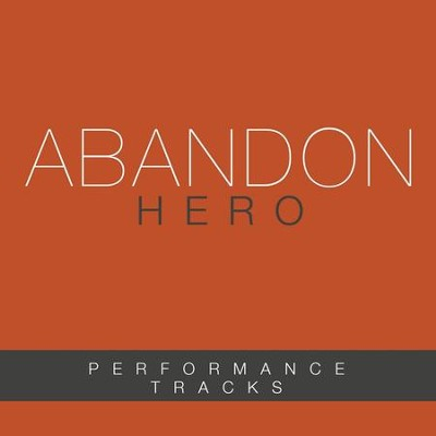 Hero (Performance Tracks)  [Music Download] -     By: Abandon