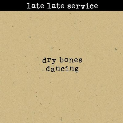 Dry Bones Dancing  [Music Download] -     By: Late Late Service