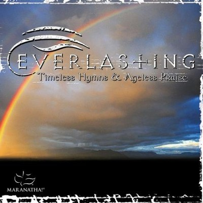 Everlasting - Timeless Hymns & Ageless Praise  [Music Download] -     By: Maranatha! Singers