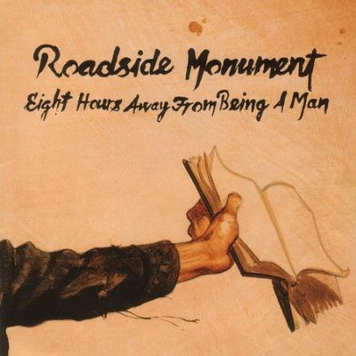 Eight Hours Away From Being A Man  [Music Download] -     By: Roadside Monument