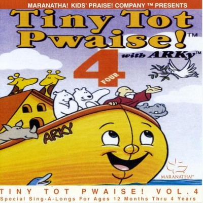 Tiny Tot Pwaise! 4  [Music Download] -     By: Maranatha! Kids