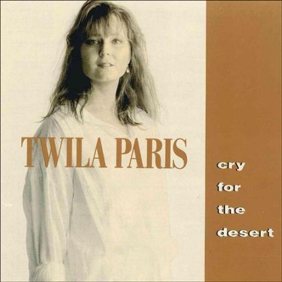 Cry For The Desert  [Music Download] -     By: Twila Paris