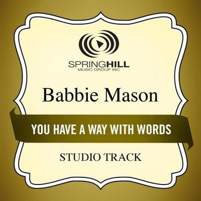 You Have A Way With Words (Studio Track)  [Music Download] -     By: Babbie Mason