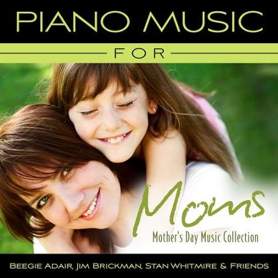 Piano Music For Moms - Mother's Day Music Collection  [Music Download] -     By: Beegie Adair