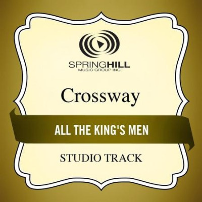 All the King's Men (Studio Track)  [Music Download] -     By: CrossWay