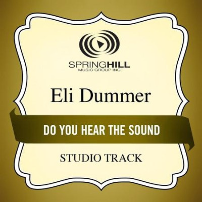 Do You Hear the Sound (Studio Track)  [Music Download] -     By: Eli Dummer