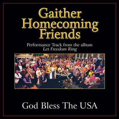 God Bless the U.S.A. (Low Key Performance Track Without Background Vocals)  [Music Download] -     By: Bill Gaither, Gloria Gaither