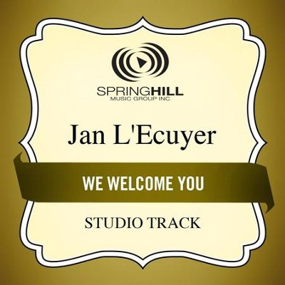 We Welcome You (Studio Track)  [Music Download] -     By: Jan L'Ecuyer