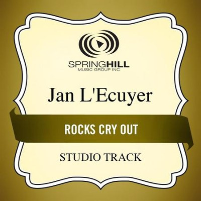 Rocks Cry Out (Studio Track)  [Music Download] -     By: Jan L'Ecuyer