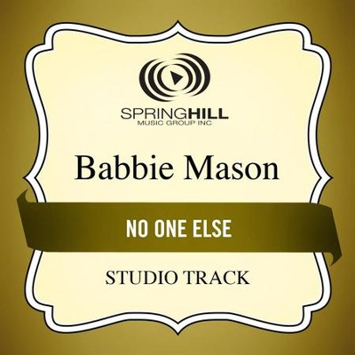 No One Else (Studio Track)  [Music Download] -     By: Babbie Mason