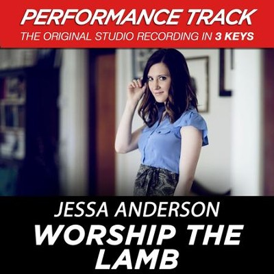 Worship the Lamb (Performance Track) - EP  [Music Download] -     By: Jessa Anderson