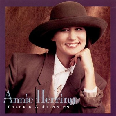 There's a Stirring  [Music Download] -     By: Annie Herring
