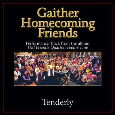 Tenderly Performance Tracks  [Music Download] -     By: Bill Gaither, Gloria Gaither