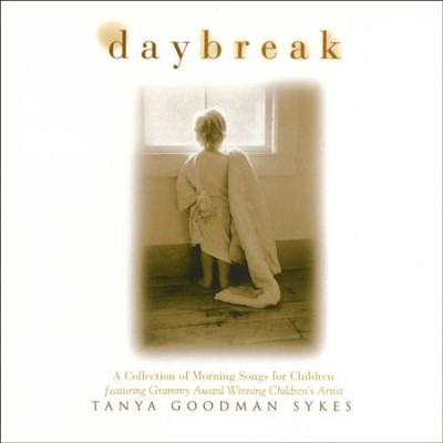 Daybreak: A Collection of Morning Songs for Children  [Music Download] -     By: Tanya Goodman Sykes