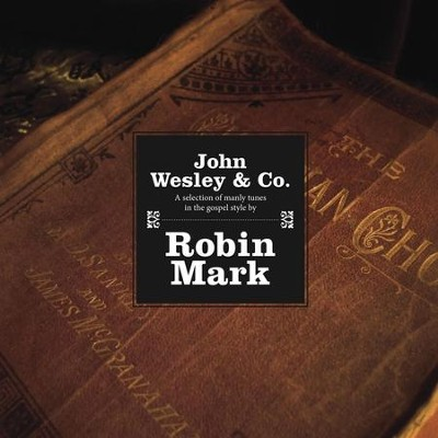 John Wesley & Company  [Music Download] -     By: Robin Mark