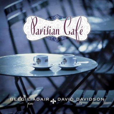 Parisian Cafe  [Music Download] -     By: Beegie Adair, David Davidson