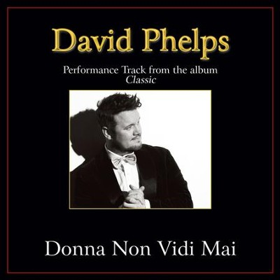 Donna Non Vidi Mai Performance Tracks  [Music Download] -     By: David Phelps