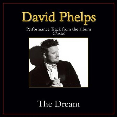 The Dream Performance Tracks  [Music Download] -     By: David Phelps
